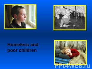 Homeless and poor children