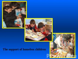 The support of homeless children