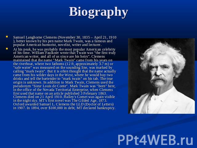 a biography of samual langhorne clemens mark twain a writer 28012010 - mark twain (real name: samuel clemens) was born on november 30,  what books did mark twain write - samual langhorne clemens (aka:mark twain.