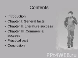 Contents IntroductionChapter I. General facts Chapter II. Literature success Cha