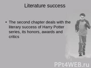 Literature success The second chapter deals with the literary success of Harry P