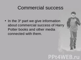 Commercial successIn the 3rd part we give information about commercial success o