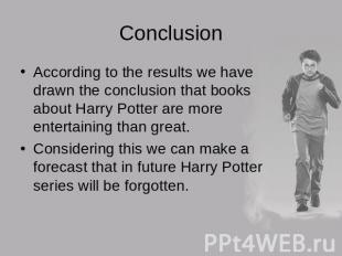 ConclusionAccording to the results we have drawn the conclusion that books about