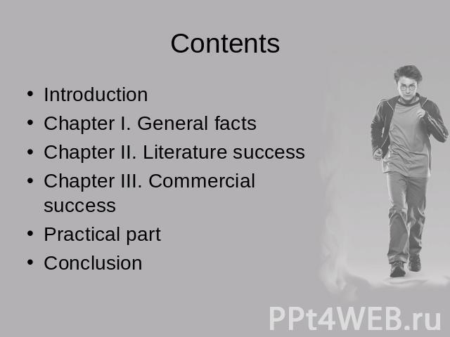 Contents IntroductionChapter I. General facts Chapter II. Literature success Chapter III. Commercial success Practical partConclusion