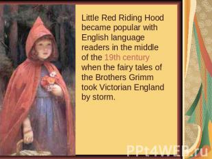 Little Red Riding Hood became popular with English language readers in the middl