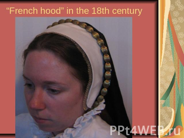 """French hood"" in the 18th century"