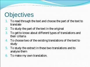 Objectives To read through the text and choose the part of the text to translate