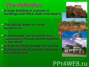 The definition. A large building or a group of buildings with thick walls and to