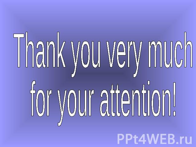 Thank you very muchfor your attention!
