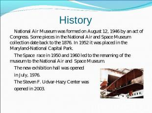 History National Air Museum was formed on August 12, 1946 by an act of Congress.