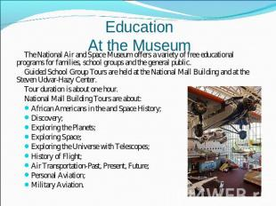EducationAt the Museum The National Air and Space Museum offers a variety of fre
