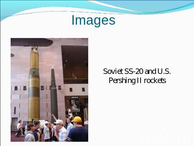 Images Soviet SS-20 and U.S. Pershing II rockets