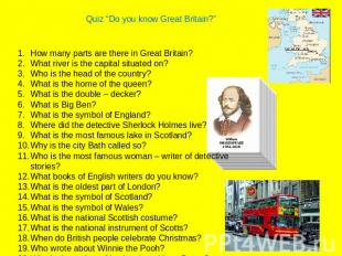 "Quiz ""Do you know Great Britain?""How many parts are there in Great Britain?What"
