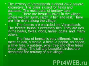 The territory of Varashbash is about 2412 square kilometers. The plain is used f