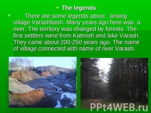 The legends There are some legends about arising village Varashbash. Many years