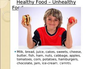 Healthy Food – Unhealthy Food. Milk, bread, juice, cakes, sweets, cheese, butter