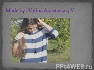 Made by : Vafina Anastasia 9 V