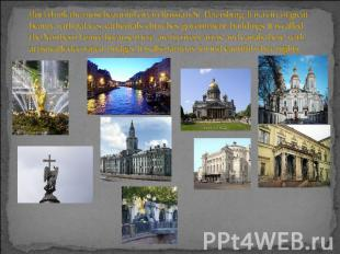 But I think the most beautiful city in Russia is St. Petersburg. It is a city of