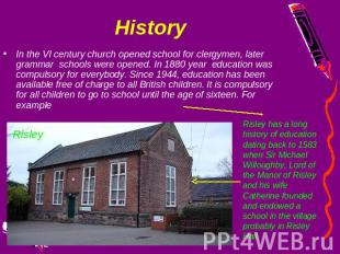 History In the VI century church opened school for clergymen, later grammar scho