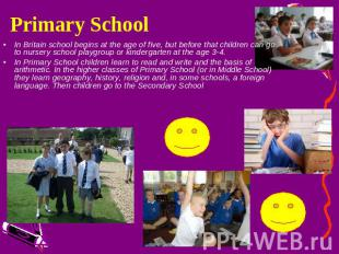 Primary School In Britain school begins at the age of five, but before that chil