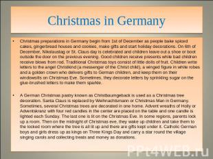 Christmas in Germany Christmas preparations in Germany begin from 1st of Decembe
