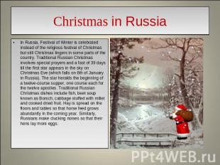Christmas in Russia In Russia, Festival of Winter is celebrated instead of the r