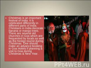 Christmas is an important festival of India. It is celebrated differently in dif
