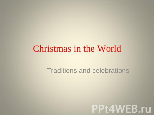 Christmas in the World Traditions and celebrations