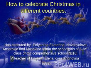 How to celebrate Christmas in different countries. Has executed by: Polyanina Ek