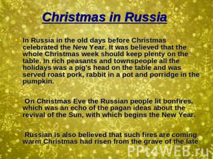 Christmas in Russia In Russia in the old days before Christmas celebrated the Ne
