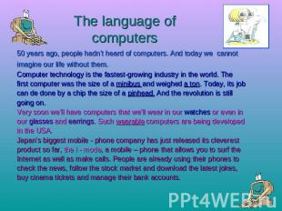 The language of computers 50 years ago, people hadn't heard of computers. And to