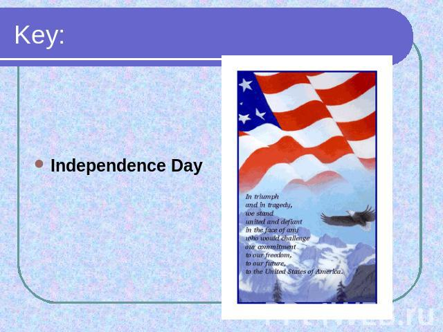 Key: Independence Day