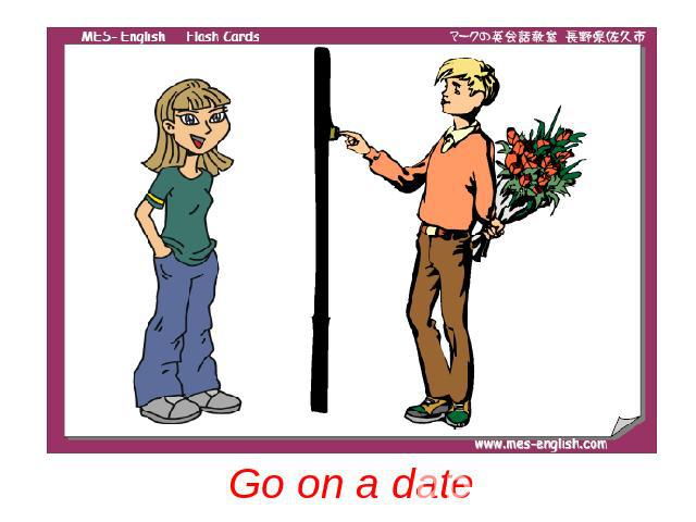 Go on a date