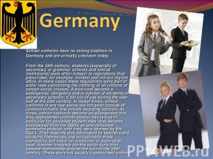 Germany  School uniforms have no strong tradition in Germany and are virtually u
