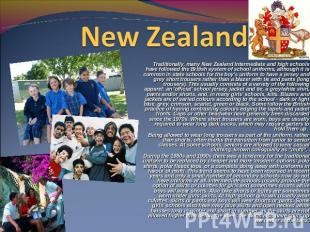 New Zealand Traditionally, many New Zealand Intermediate and high schools have f
