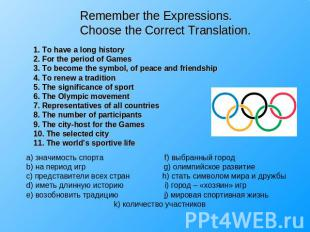 Remember the Expressions.Choose the Correct Translation. 1. To have a long histo