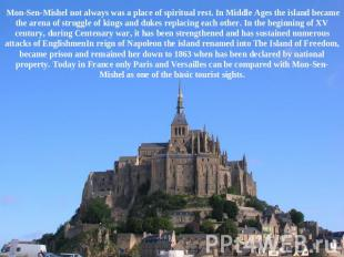 Mon-Sen-Mishel not always was a place of spiritual rest. In Middle Ages the isla