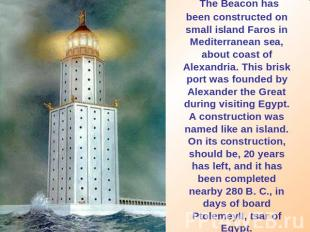 The Beacon has been constructed on small island Faros in Mediterranean sea, abou