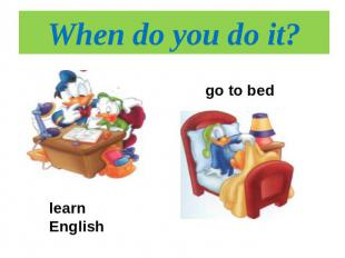 When do you do it? go to bedlearn English