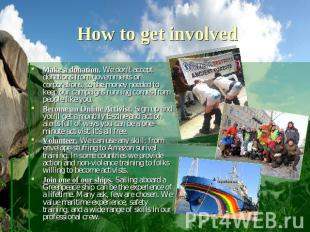 How to get involved Make a donation. We don't accept donations from governments