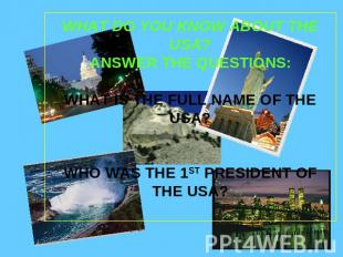WHAT DO YOU KNOW ABOUT THE USA?ANSWER THE QUESTIONS:WHAT IS THE FULL NAME OF THE