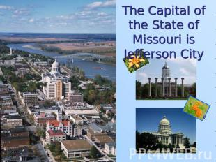 The Capital ofthe State of Missouri is Jefferson City