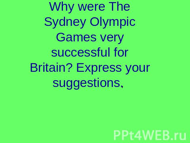 Why were The Sydney Olympic Games very successful for Britain? Express your suggestions.