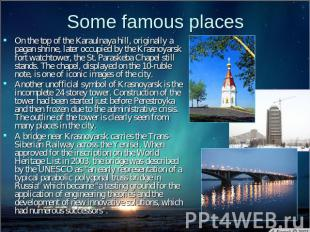 Some famous places On the top of the Karaulnaya hill, originally a pagan shrine,