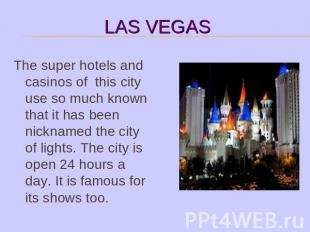 The super hotels and casinos of this city use so much known that it has been nic