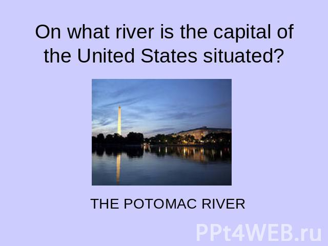 On what river is the capital of the United States situated?
