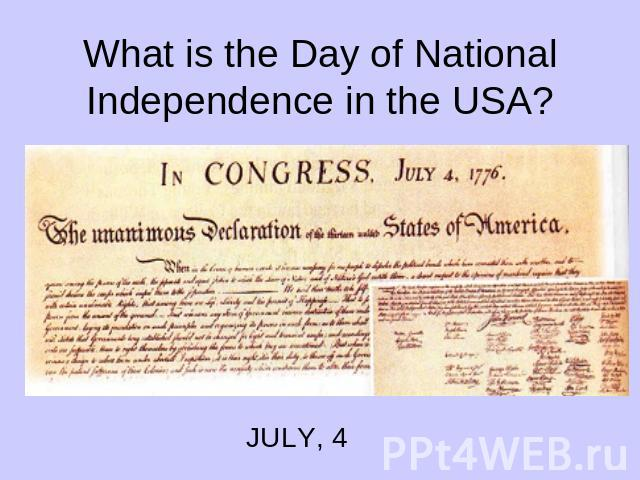What is the Day of National Independence in the USA?