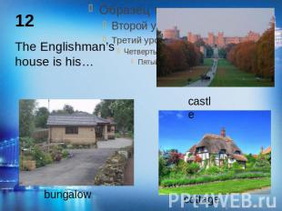The Englishman's house is his…