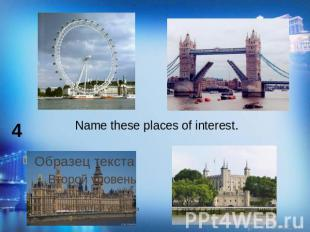 Name these places of interest.