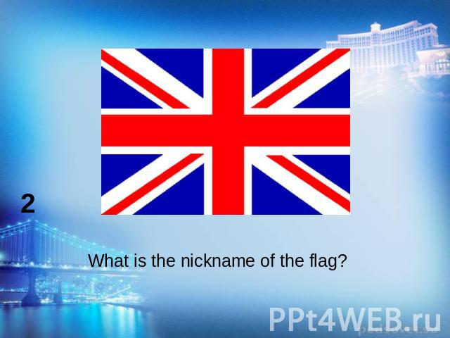 What is the nickname of the flag?